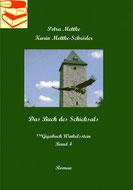 Petra Mettke und Karin Mettke-Schröder/ Das Buch des Schicksals/™Gigabuch Winkelsstein Band 4/ ISBN 978-3-746080-34-5