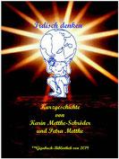 Petra Mettke und Karin Mettke-Schröder/ Irdisch denken/ Kurzgeschichte der ™Gigabuch-Bibliothek ISBN 978-3-751919487