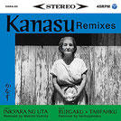 Kanasu Remixes