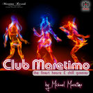 Club Maretimo Radio Show - by DJ Michael Maretimo