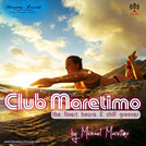Club Maretimo Radio Show - by DJ Michael Maretimo