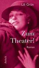 Lili Grün: Zum Theater!