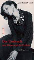 Alice Rühle-Gerstel: Der Umbruch oder Hanna und die Freiheit