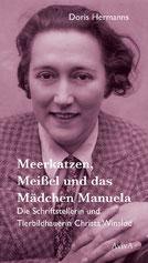 Doris Hermanns: Meerkatzen, Meißel und das Mädchen Manuela. Die Schriftstellerin und Tierbildhauerin Christa Winsloe