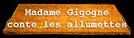 Madame Gigogne conte les allumettes