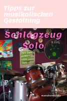 Schlagzeugsolo musikalisch gestalten