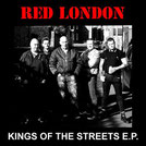 RED LONDON - Kings of the streets