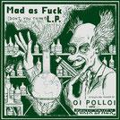 Oi Polloi / Toxik Ephex - Mad As Fuck (Don't you think?)