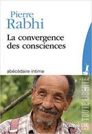 la convergence des co nsciences Pierre Rabhi dr guillaume Rodolphe