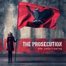 THE PROSECUTION - The Unfollowing