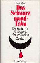 Schwarzmond-Tabu. Die kulturelle Bedeutung des weiblichen Zyklus