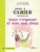 Petit cahier d'exercices mieux s'organiser et vivre sans stress