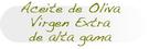 Aceite de oliva virgen extra de alta gama