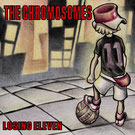 The Chromosomes - Losing Eleven