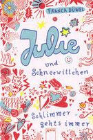 Franca Düwel, Julie und Schneewittchen - Schlimmer geht's immer, Gebunden, 280 Seiten, € 12,95