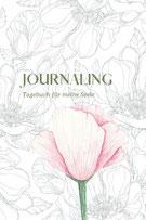 Journaling - Tagebuch für meine Seele Tagebuch mit täglichen Impulsen & Fragen für Achtsamkeit, Entspannung und Glück. Journaling für meine Seele von Michelle Amecke