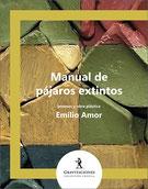 Emilio Amor - Manual de pájaros extintos
