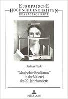 «Magischer Realismus» in der Malerei des 20. Jahrhunderts