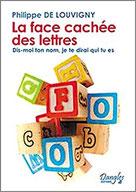 La face cachée des lettres, Pierres de Lumière, tarots, lithothérpie, bien-être, ésotérisme