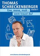 """Thomas Schreckenberger Programm PDF """"Ene, mene, muh - wem traust Du?"""""""