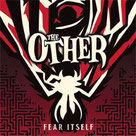 "THE OTHER - ""Fear Itself"""