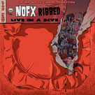 NOFX - Ribbed live in a dive