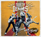 DIRTY DENIMS - Back with a bang