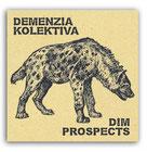 DEMENZIA KOLEKTIVA/DIM PROSPECTS Split EP