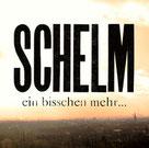 SCHELM - Ein bisschen mehr...
