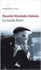 Portada de la novela 'La noche feroz', cuyo autor es Ricardo Menéndez Salmón. Editorial Seix Barral.