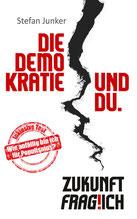 Die Demokratie und Du. Zukunft fraglich.