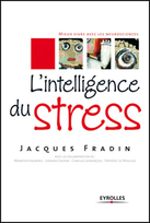 Livre de Jacques Fradin - L'intelligence du stress