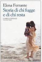 Storia di chi fugge e di chi resta. L'amica geniale di Ferrante Elena      Prezzo:  € 19,50     ISBN: 9788866324119     Editore: E/o [collana: Dal Mondo]     Genere: Narrativa     Dettagli: p. 382