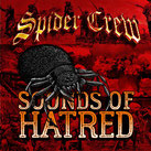 SPIDER CREW - Sounds of the Hatred