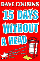 book jacket for 15 Days without a Head by Dave Cousins
