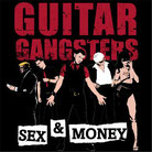 GUITAR GANGSTERS - Sex&Money