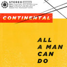 "CONTINENTAL ""All a man can do"""