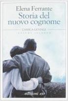 Storia del nuovo cognome. L'amica geniale di Ferrante Elena      Prezzo:  € 19,50     ISBN: 9788866321811     Editore: E/o [collana: Dal Mondo]     Genere: Narrativa     Dettagli: p. 480