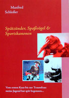 Spätzünder, Spaßvögel & Sportskanonen