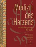 Medizin des Herzens - 99 Heilungswege der Sufis - Verlag Heilbronn, der Sufiverlag