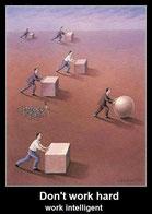Arbeit für jeden der schlau arbeiten will