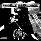 MOBINA GALORE - Feeling Disconnected LP/CD