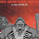 RED SKINS OVER LEIPZIG - 10 Jahre RASH LE