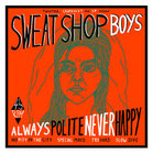 """Always Polite, Never Happy"""