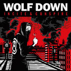 WOLF DOWN - Incite & Conspire