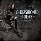 OLDFASHIONED IDEAS - Still worth fighting for