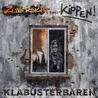 KLABUSTERBÄREN - Zuversicht und Kippen LP