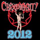 CHIXDIGGIT! - 2012