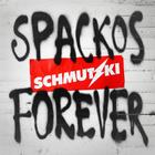 SCHMUTZKI - Spackos Forever