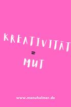 Kreativität und Mut